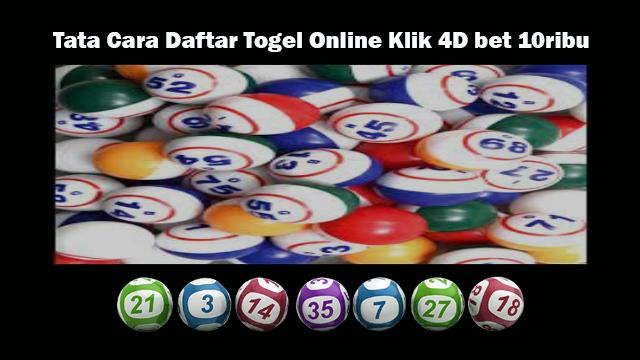 Tata Cara Daftar Togel Online Klik 4D bet 10ribu